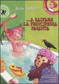 A salvare la principessa Paquita. Ediz. illustrata - Sarfatti Anna