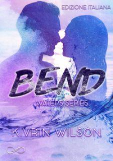 Bend. Waters series. Vol. 1 - Wilson Kivrin
