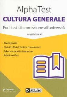 Alpha Test cultura generale. Per i test di ammissione all'università - Drago Massimo; Vottari Giuseppe; Lanzoni Fausto