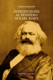 Introduzione al pensiero di Karl Marx - Ramoscelli Roberto