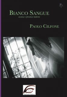 Bianco sangue. Assenze e presenze materne - Cilfone Paolo