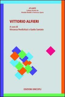 Vittorio Alfieri - Perdichizzi V. (cur.); Santato G. (cur.)
