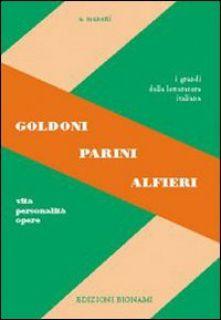 Goldoni, Parini, Alfieri. Vita, personalità, opere. Per le Scuole superiori - Alfredo Menetti - Bignami