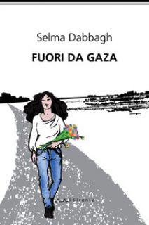 Fuori da Gaza - Dabbagh Selma