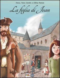 La figlia di Jean - Dano; Cantin Yann; Rames Céline; Di Renzo A. (cur.)