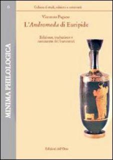 L'Andromeda di Euripide. Edizione e commento dei frammenti - Pagano V. (cur.)