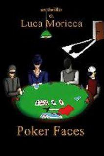 Poker faces - Moricca Luca