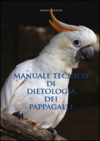 Manuale tecnico di dietologia dei pappagalli - Nuevo Ángel