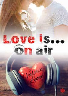 Love Is... On Air - Leone Valeria