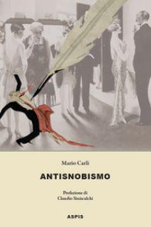 Antisnobismo - Carli Mario; Siniscalchi C. (cur.)