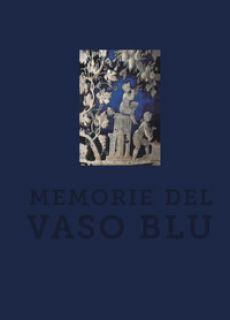 Memorie del vaso blu - Sampaolo Valeria; Spina Luigi