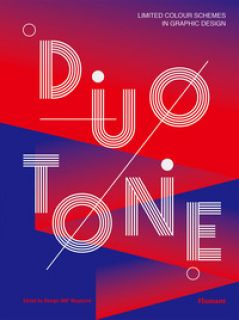 Duotone. Limited colour schemes in graphic design. Ediz. a colori - Design 360º (cur.)