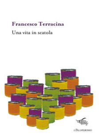 Una vita in scatola - Terracina Francesco
