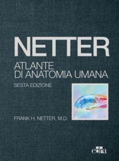 Netter. Atlante di anatomia umana - Netter Frank H.