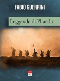 Leggende di Phaedra - Guerrini Fabio