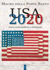 USA 2020. Tracce storico-politiche & istituzionali - Della Porta Raffo Mauro