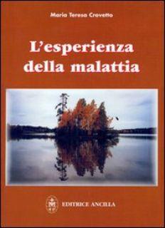 L'esperienza della malattia - Crovetto M. Teresa