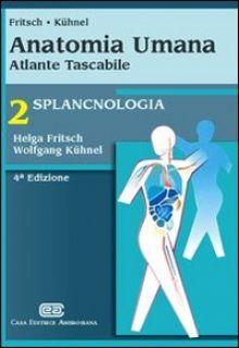 Anatomia umana. Atlante tascabile. Splancnologia - Fritsch Helga; Kühnel Wolfgang; Orlandini G. E. (c