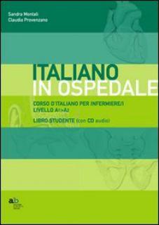 Corso d'italiano per infermiere/i. Livello A1-A2. Guida per l'insegnante - Montali Sandra; Provenzano Claudia