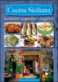 Cucina siciliana. Ricette sapori sagre - Jannuzzi V. (cur.)