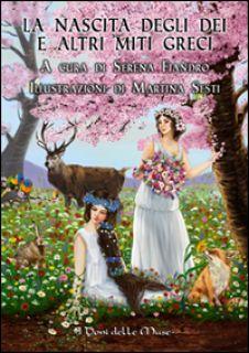 La nascita degli dei e altri miti greci - Fiandro Serena