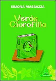Verde clorofilla - Massazza Simona
