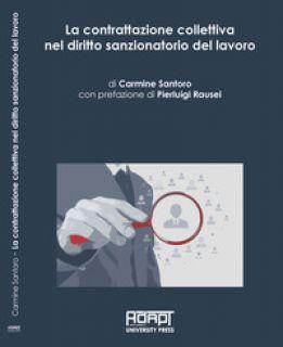 La contrattazione collettiva nel diritto sanzionatorio del lavoro - Santoro Carmine