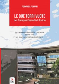 Le due torri vuote del Campus Einaudi di Torino - Ferrari Fernanda
