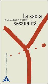 La sacra sessualità - Brizzi Salvatore