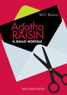 Agatha Raisin e il ballo mortale - Beaton M. C.