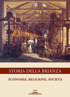 Storia della Brianza. Ediz. illustrata. Vol. 2: Economia, religione, società -