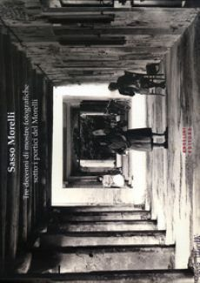 Sasso Morelli. Tre decenni di mostre fotografiche sotto i portici del Morelli. Ediz. illustrata - Campesato Claudio