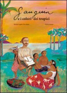 Gauguin e i colori dei tropici. Ediz. illustrata - Capatti Bérénice