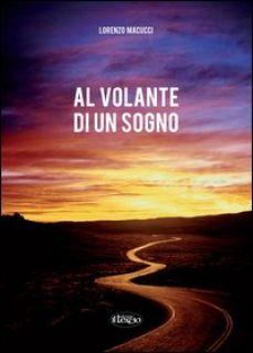 Al volante di un sogno - Macucci Lorenzo