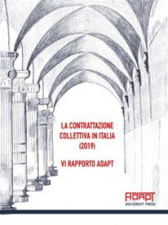 La contrattazione collettiva in Italia (2019). 6° rapporto ADAPT -