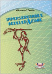 Imperscrutabile accelerazione - Tavcar Giovanni; Rampin N. (cur.); Mariani M. (cur.)