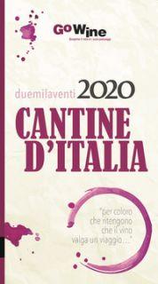 Cantine d'Italia 2020. Guida per il turista del vino -