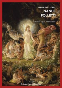 Nani e folletti - Savi-Lopez Maria; Libera R. (cur.)
