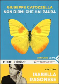 Non dirmi che hai paura letto da Isabella Ragonese. Audiolibro. CD Audio formato MP3. Ediz. integrale - Catozzella Giuseppe