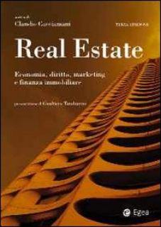 Real estate. Economia, diritto, marketing e finanza immobiliare - Cacciamani C. (cur.)