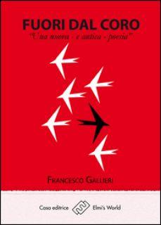 Fuori dal coro. Una nuova e antica poesia - Gallieri Francesco