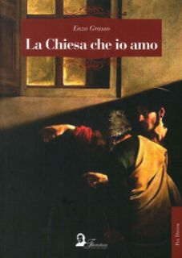 La chiesa che io amo - Grasso Enzo