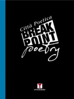 Break point poetry. Città poetica. Vol. 2 - Chianese P. (cur.)