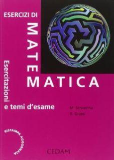 Esercizi di matematica. Esercitazioni e temi d'esame - Scovenna Marina; Grassi Rosanna