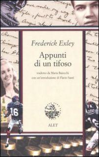 Appunti di un tifoso - Exley Frederick