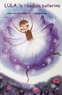 Lula, la libellula ballerina - Jesi Soligoni Alessandra