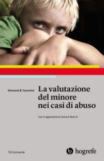 La valutazione del minore nei casi di abuso - Camerini G. Battista
