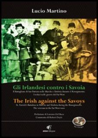 Gli irlandesi contro i Savoia-The Irish against the Savoys. Ediz. bilingue - Martino Lucio