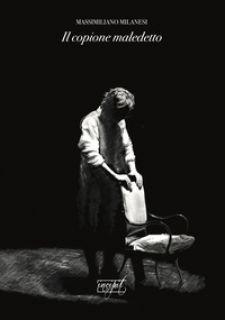 Il copione maledetto - Milanesi Massimiliano