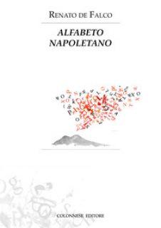 Alfabeto napoletano - De Falco Renato; De Falco V. (cur.)